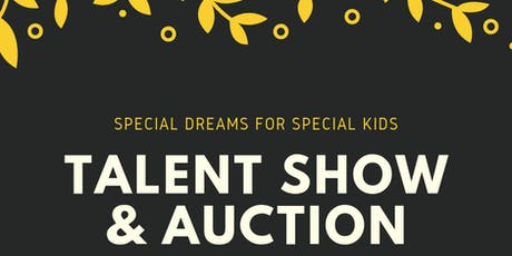 Special Dreams Talent Show & Auction 2019 tickets