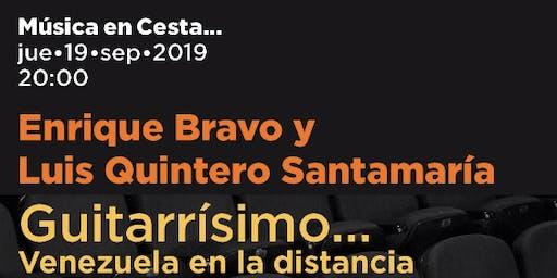 Guitarrísimo con Enrique Bravo y Luis Quintero Santamaría