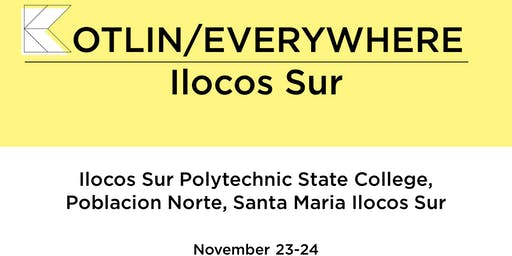 Kotlin/Everywhere : Ilocos Sur
