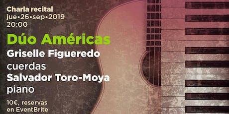 Recital dúo Américas con Griselle Figueredo y Salvador Toro-Moya entradas