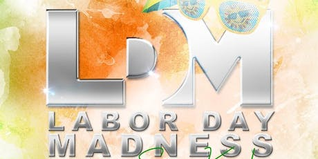 LABOR DAY MADNESS BOAT RIDE 2019 tickets