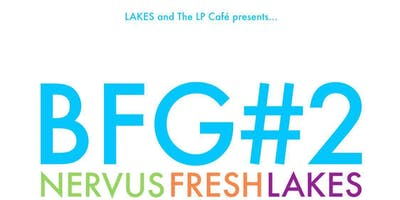 The Big Friendly Gig #2: Nervus, Fresh and Lakes