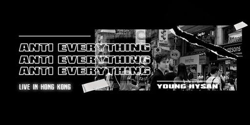 "Young Hysan ""ANTI Everything"" Live at Music Zone"