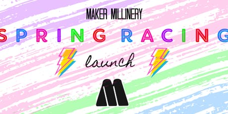 Maker Millinery Spring Launch 2019 tickets