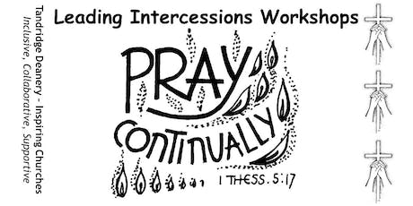 Leading Intercessions Workshops - Tandridge deanery tickets