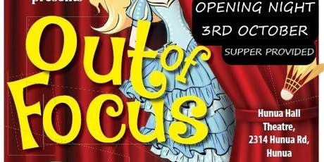 Hunua Theatre Presents - Out of Focus - Opening Night - 3rd Oct 2019 tickets