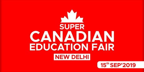 Super Canadian Education Fair 2019 - New Delhi tickets