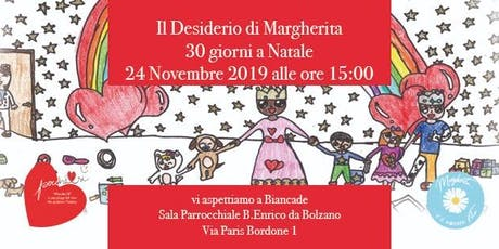 Il Desiderio di Margherita - 30 giorni a Natale  biglietti