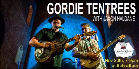GORDIE TENTREES WITH JAXON HALDANE tickets