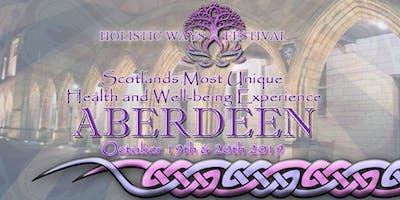 Holistic Ways Festival Aberdeen Elphinstone Hall - October 19th & 20th