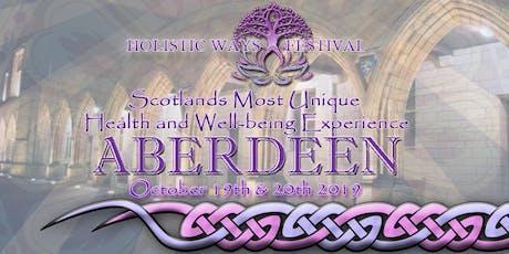 Holistic Ways Festival Aberdeen Elphinstone Hall - October 19th & 20th  tickets