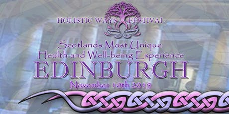 Holistic Ways Festival Edinburgh Corn Exchange - November 10th tickets