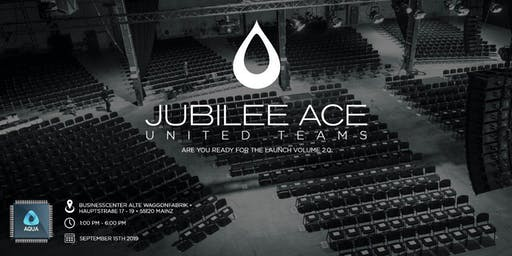 Jubilee ACE European Launch 2.0