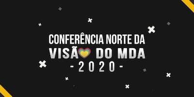 CONFERÊNCIA NORTE DA VISÃO DO MDA 2020
