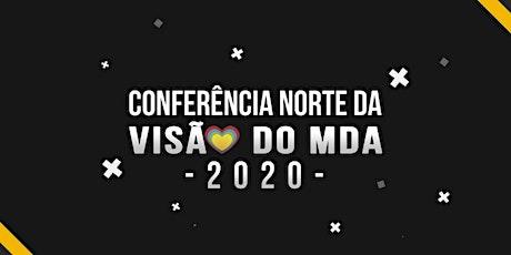 CONFERÊNCIA NORTE DA VISÃO DO MDA 2020 ingressos