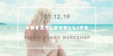 Next Level Life | Vision Board Workshop tickets