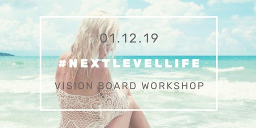 Next Level Life | Vision Board Workshop