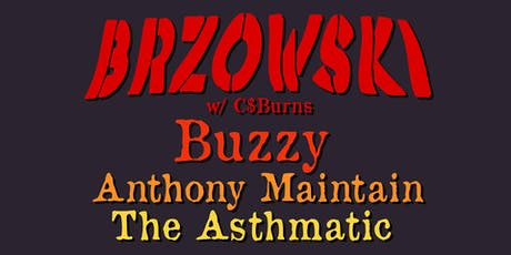 BRZOWSKI, Buzzy, Anthony Maintain & The Asthmatic tickets