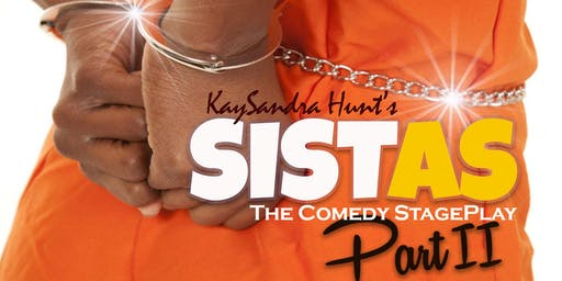 KaySandra Hunt's SISTAS Part II - Thanksgiving Weekend
