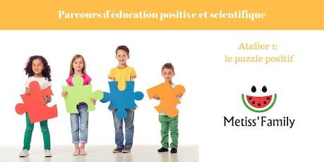 Parcours d'éducation positive et scientifique: le puzzle positif billets