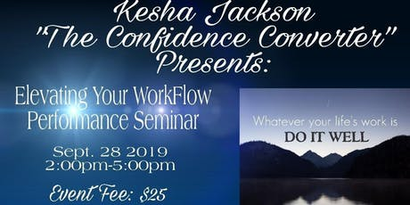 The Confidence Converter Presents: Elevating Your Workflow Performance tickets