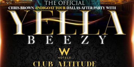 CHRIS BROWN'S DALLAS #INDIGOATTOUR ::: OFFICIAL AFTER PARTY w/ YELLA BEEZY :::