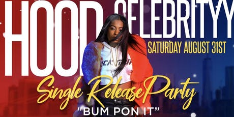 Hood Celebrity Bum Pon It Single Release Party: Labor Day Weekend At Jimmys tickets