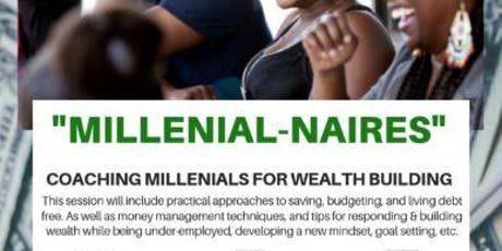 """Millennial-Naires"" Wealth Building Seminar tickets"