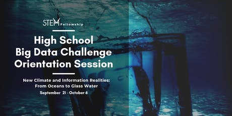 STEM Fellowship High School Big Data Challenge 2020: Orientation Session tickets