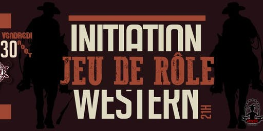 INITIATION JEU DE RÔLE WESTERN + SOIRÉE FAR WEST AU JOKER !