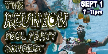 The Reunion: Last and Only Pool Concert Party Of the Summer tickets