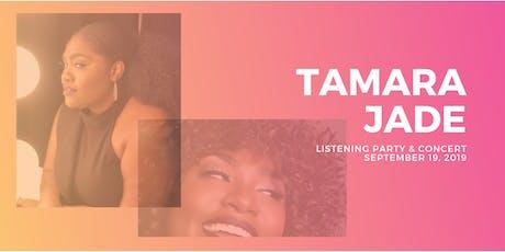 Tamara Jade Album Listening Party & Concert tickets