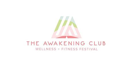 The Awakening Club Fitness & Wellness Festival tickets