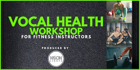 VOCAL HEALTH - Voice Workshop For Fitness Instructors tickets