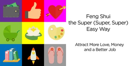 Feng Shui the Super (Super, Super) Easy Way tickets