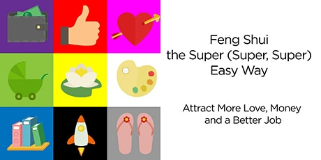 Feng Shui the Super (Super) Easy Way tickets