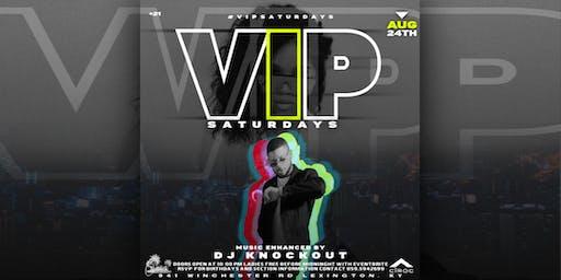#VIPSATURDAYS