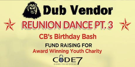 DUB VENDOR PT.3 & CB'S BIRTHDAY BASH FUND RAISING  tickets