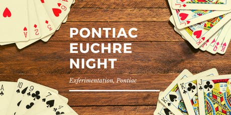 Euchre Night at Exferimentation, Pontiac tickets