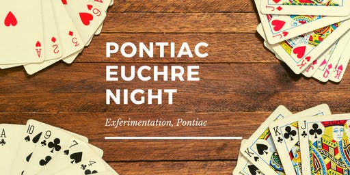 Euchre Night at Exferimentation, Pontiac