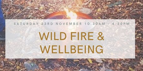 Wild Fire & Wellbeing at Footprint tickets