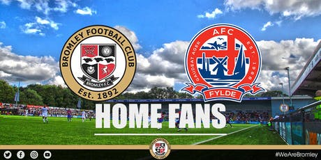 Bromley v AFC Fylde (HOME FANS) tickets