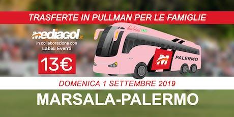 TRASFERTA MARSALA-PALERMO IN PULLMAN MEDIAGOL (TICKET 13 EURO) 1 SETTEMBRE biglietti