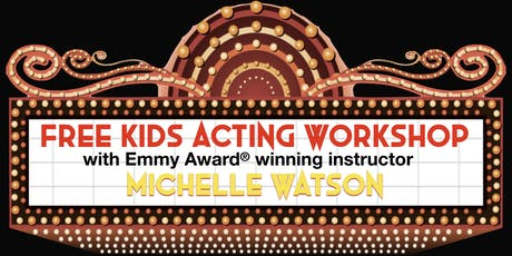 The Watson Academy - Free Kids Acting Workshop (Fall 2019) tickets