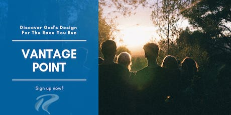Vantage Point - Discover God's Design For The Race You Run tickets
