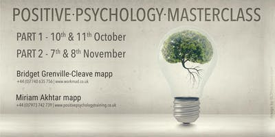 4 Day Positive Psychology Masterclass Part 1 (Foundations) & Part 2 (Advanced) Oct & Nov 2019