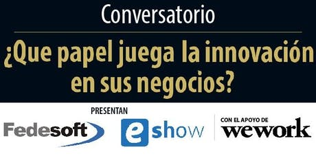 Conversatorio: ¿Qué papel juega la innovación en sus negocios? tickets