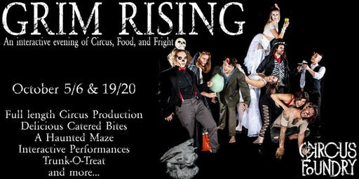 Grim Rising: An interactive evening of Circus, Food, and Fright!