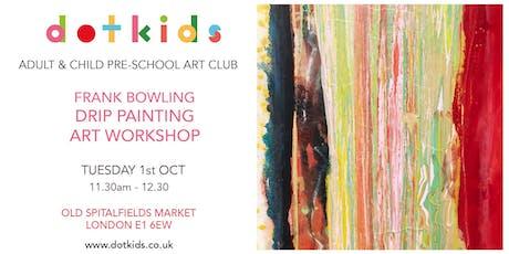 Pre-School Art Club: Frank Bowling Drip Painting Music Children's Art Workshop tickets