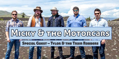 Micky & The Motorcars Live in Concert w/ Tylor & the Train Robbers tickets